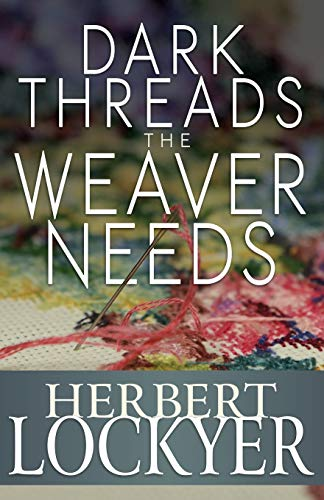 9781629110127: Dark Threads The Weaver Needs: The Problem of Human Suffering