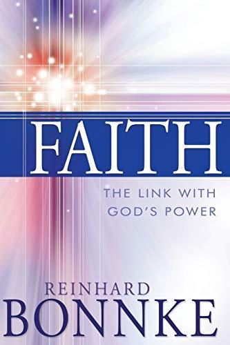 Faith: The Link With God's Power: Reinhard Bonnke