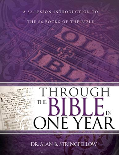Through the Bible in One Year: A: Stringfellow, Dr. Alan