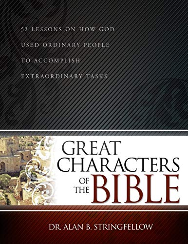 Great Characters of the Bible: Stringfellow, Alan B.