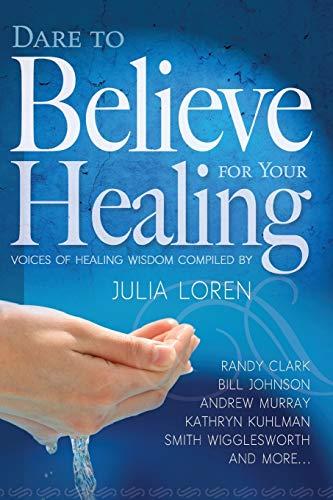 Dare to Believe for Your Healing: Julia Loren, Bill