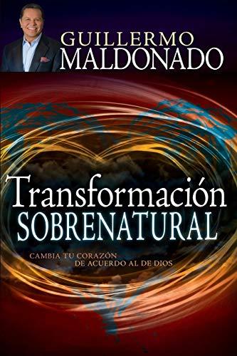 9781629111971: Transformación Sobrenatural: Cambia Tu Corazón de Acuerdo Al de Dios