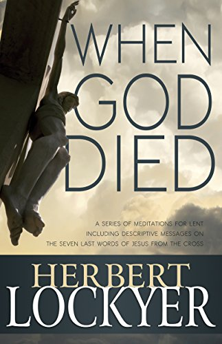 9781629112961: When God Died: A Series of Meditations for Lent