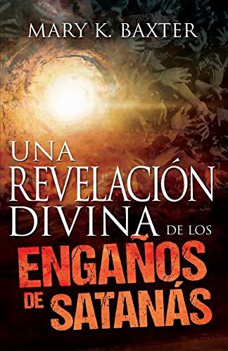 9781629113616: Una revelación divina de los engaños de Satanás (Spanish Edition)
