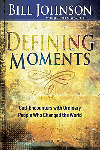 9781629115481: Defining Moments: God-Encounters with Ordinary People Who Changed the World
