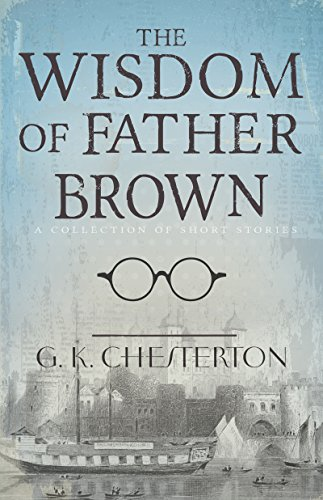 9781629115627: The Wisdom Of Father Brown: A Collection of Short Stories
