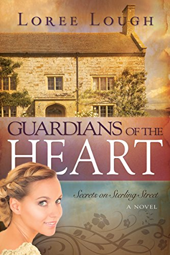 Guardians of the Heart (Secrets of Sterling Street): Lough, Loree