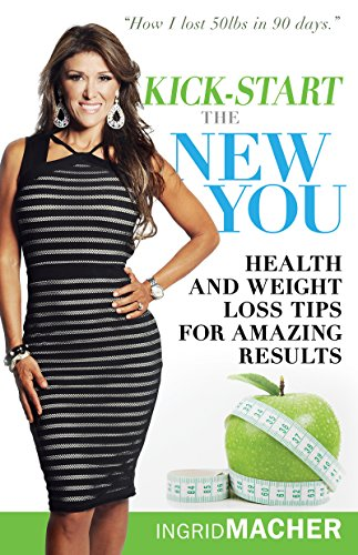 9781629116181: Kickstart The New You: Health and Weight Loss Tips for Amazing Results