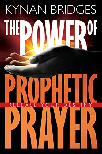9781629116228: The Power of Prophetic Prayer: Release Your Destiny