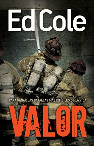 9781629116327: Valor: Para ganar las batallas mas dificiles de la vida (Courage Spanish Edition): Winning Lifes Toughest Battles