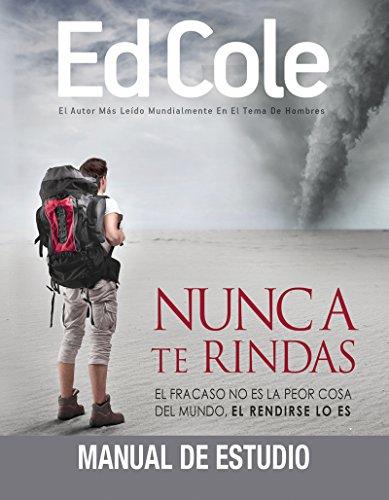 9781629116358: Nunca te rindas-manuel de estudio: El fracaso no es la peor cosa del mundo, el rendirse lo es (Never Quit Workbook Spanish Edition)