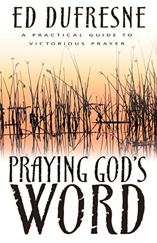9781629116624: Praying God's Word: A Practical Guide to Victorious Prayer