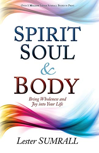 9781629116655: Spirit, Soul & Body: Bring Wholeness and Joy Into Your Life