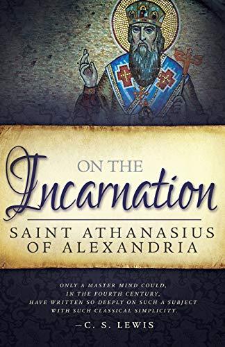 On the Incarnation: Athanasius Of Alexandra,