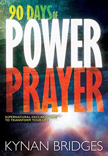 9781629116938: 90 Days of Power Prayer: Supernatural Declarations to Transform Your Life