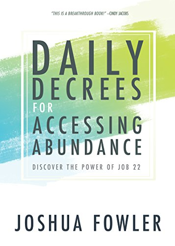 Daily Decrees for Accessing Abundance: Discover the: Fowler, Joshua