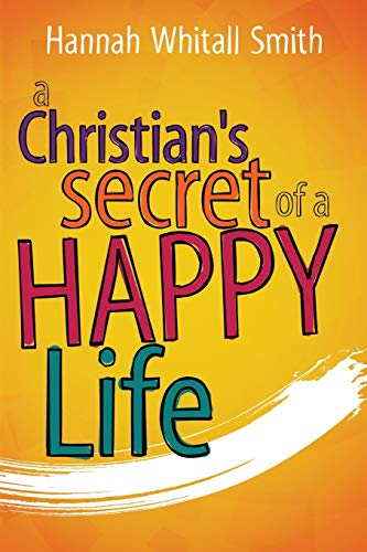 9781629118369: A Christian's Secret of a Happy Life