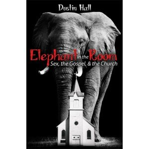 9781629130132: Elephant in the Room: Sex, the Gospel, & the Church