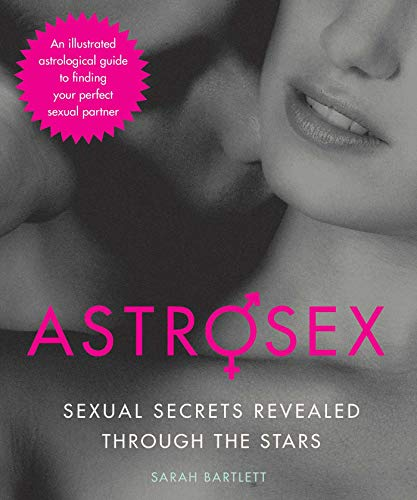 9781629141640: Astrosex: Sexual Secrets Revealed through the Stars