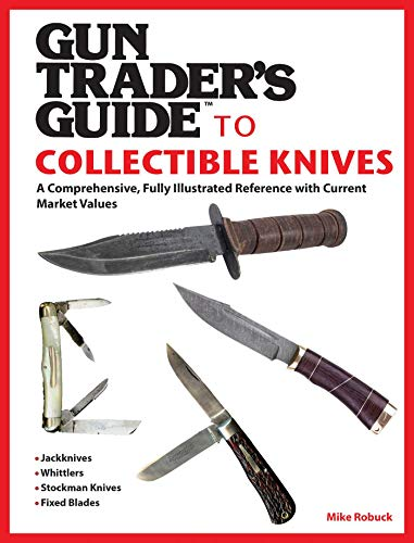 Gun Trader's Guide to Collectible Knives: Mike Robuck