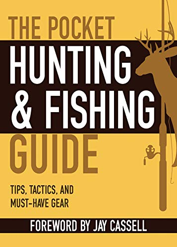 The Pocket Hunting & Fishing Guide: Tips, Tactics, and Must-Have Gear (The Pocket Guide)