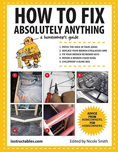 9781629141862: How to Fix Absolutely Anything: A Homeowner's Guide