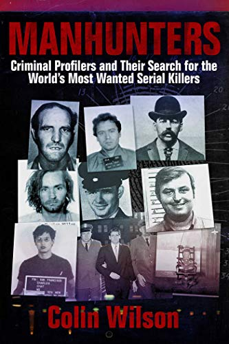 9781629141930: Manhunters: Criminal Profilers and Their Search for the World's Most Wanted Serial Killers