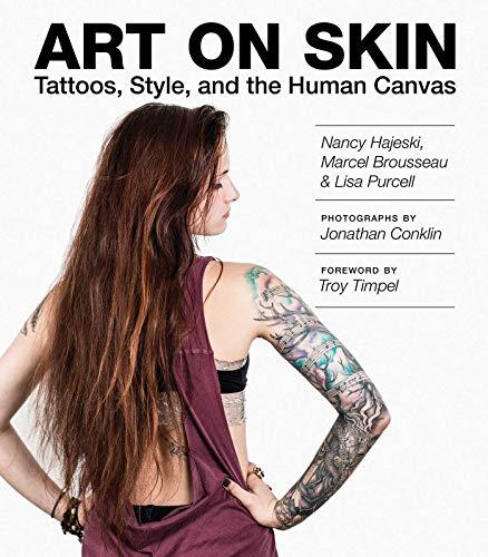 Art on Skin: Tattoos, Style, and the: Hajeski, Nancy, Brousseau,