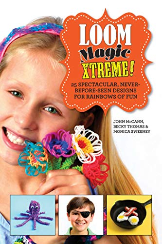 9781629143422: Loom Magic Xtreme!: 25 Spectacular, Never-Before-Seen Designs for Rainbows of Fun