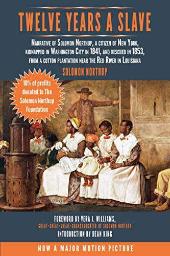 Twelve Years a Slave: Narrative of Solomon Northup, a Citizen of New York, Kidnapped in Washington ...