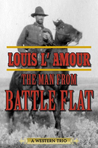 The Man from Battle Flat: A Western: L'Amour, Louis (