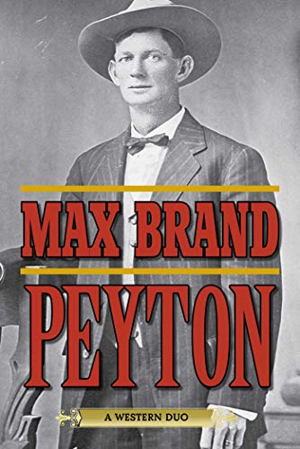 Peyton: A Western Duo: Brand, Max