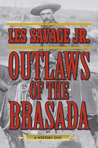 Outlaws of the Brasada: A Western Duo: Savage, Les