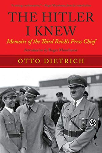 9781629143880: The Hitler I Knew: Memoirs of the Third Reich's Press Chief