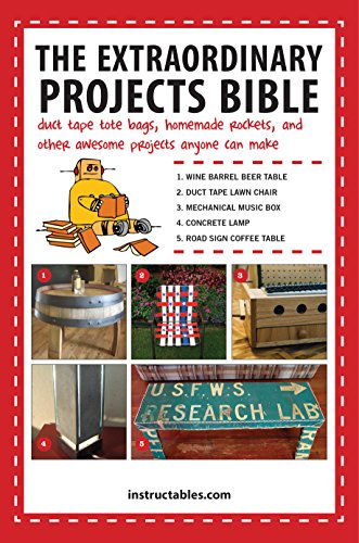 The Extraordinary Projects Bible: Duct Tape Tote Bags, Homemade Rockets, and Other Awesome Projects...