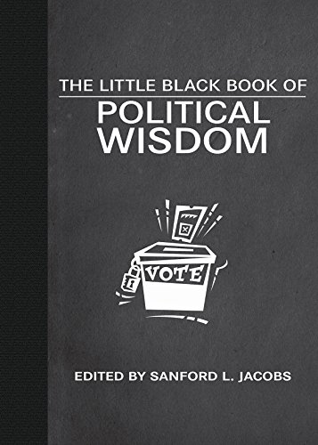 The Little Black Book of Political Wisdom: Jacobs, Sanford L.