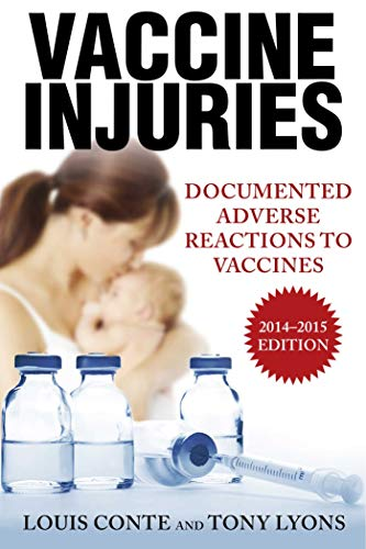 9781629144474: Vaccine Injuries: Documented Adverse Reactions to Vaccines