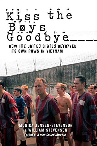 9781629144498: Kiss the Boys Goodbye: How the United States Betrayed Its Own POWs in Vietnam