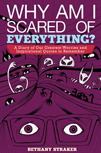 Why Am I Scared of Everything?: A Diary of Our Greatest Worries and Inspirational Quotes to ...
