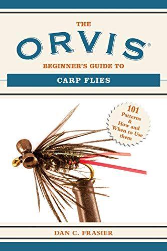 9781629144634: The Orvis Beginner's Guide to Carp Flies: 101 Patterns & How and When to Use Them (Orvis Guides)
