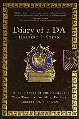 Diary of a DA: The True Story of the Prosecutor Who Took on the Mob, Fought Corruption, and Won: ...