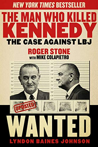 9781629144894: The Man Who Killed Kennedy: The Case Against LBJ