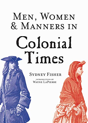 Men, Women & Manners in Colonial Times: Fisher, Sydney George