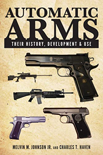 9781629145181: Automatic Arms: Their History, Development and Use
