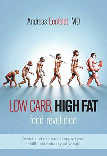 Low Carb, High Fat Food Revolution: Advice