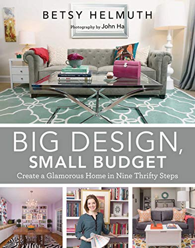 9781629145495: Big Design, Small Budget: Create a Glamorous Home in Nine Thrifty Steps