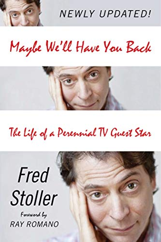 Maybe We'll Have You Back: The Life of a Perennial TV Guest Star: Stoller, Fred