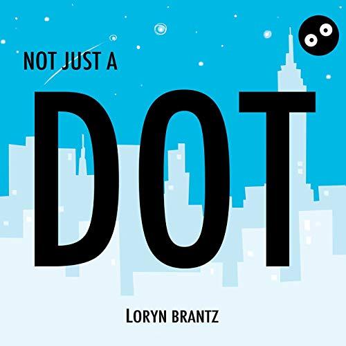 9781629146225: Not Just a Dot