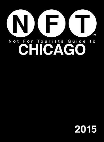 Not for Tourists Guide to Chicago 2015: Not For Tourists