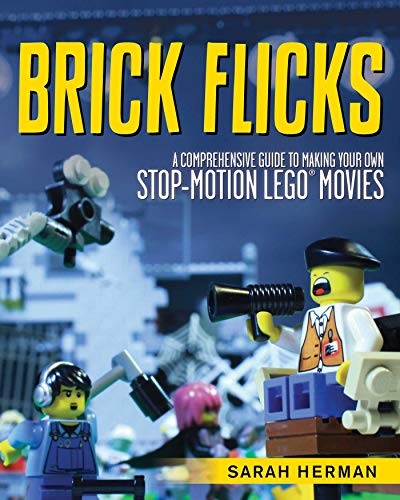 9781629146492: Brick Flicks: A Comprehensive Guide to Making Your Own Stop-Motion LEGO Movies